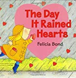 Bond, Felicia: The Day It Rained Hearts Board Book