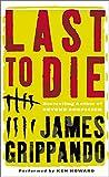 Grippando, James: Last to Die