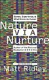 Ridley, Matt: Nature Via Nurture