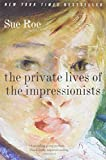 Roe, Sue: The Private Lives of the Impressionists
