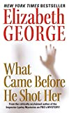 George, Elizabeth: What Came Before He Shot Her