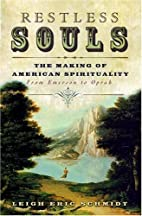 Restless Souls: The Making of American…
