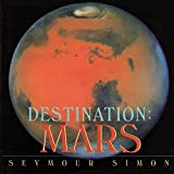 Simon, Seymour: Destination: Mars (Destination (HarperCollins Publishers Paperback))