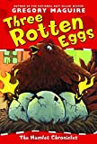 Maguire, Gregory: Three Rotten Eggs (The Hamlet Chronicles)