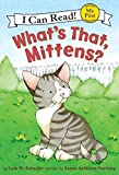Schaefer, Lola M.: What's That, Mittens?