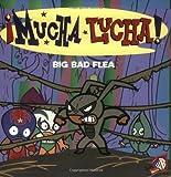 Hapka, Catherine: Mucha Lucha!: Big Bad Flea