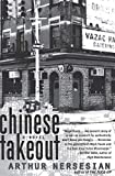 Nersesian, Arthur: Chinese Takeout: A Novel