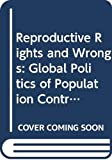 Hartmann, Betsy: Reproductive Rights and Wrongs: The Global Politics of Population Control and Contraceptive Choice