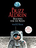 Aldrin, Buzz: Reaching for the Moon: My Journey to the Moon