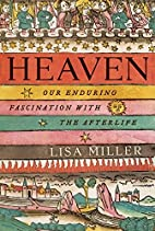 Heaven: Our Enduring Fascination with the…