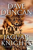 Duncan, Dave: The Jaguar Knights: A Chronicle of the King's Blades (Duncan, Dave)