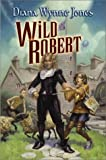 Jones, Diana Wynne: Wild Robert