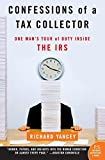 Yancey, Richard: Confessions of a Tax Collector: One Man's Tour of Duty Inside the Irs
