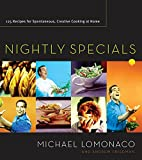 Lomonaco, Michael: Nightly Specials: 125 Recipes for Spontaneous, Creative Cooking at Home