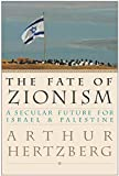 Hertzberg, Arthur: The Fate of Zionism: A Secular Future for Israel & Palestine