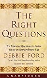 Ford, Debbie: The Right Questions