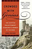 Buchan, James: Crowded With Genius: The Scottish Enlightenment  Edinburgh&#39;s Moment of the Mind