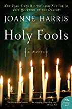 Holy Fools: A Novel (P.S.) by Joanne Harris