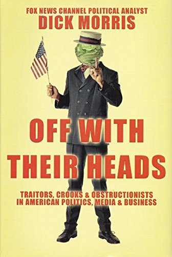 off-with-their-heads-traitors-crooks-obstructionists-in-american-politics-media-business