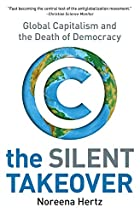 The Silent Takeover: Global Capitalism and…