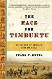 Kryza, Frank T.: The Race for Timbuktu: In Search of Africa&#39;s City of Gold