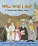 Neitzel, Shirley: Who Will I Be?: A Halloween Rebus Story