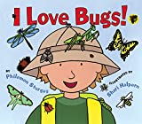 Sturges, Philemon: I Love Bugs!