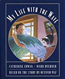 Paz, Octavio: My Life With the Wave