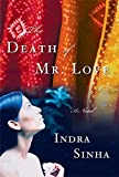 Sinha, Indra: The Death of Mr. Love: A Novel