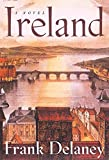 Frank Delaney: Ireland: A Novel