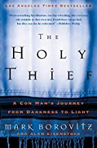 The Holy Thief: A Con Man's Journey from…