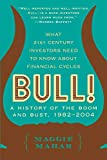 Mahar, Maggie: Bull!: A History of the Boom and Bust, 1982-2004