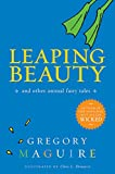 Gregory Maguire: Leaping Beauty: And Other Animal Fairy Tales