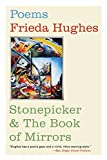 Hughes, Frieda: Stonepicker and The Book of Mirrors: Poems