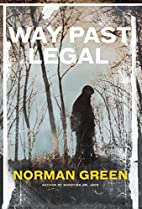 Way Past Legal by Norman Green