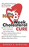 Kowalski, Robert E.: The New 8-Week Cholesterol Cure: The Ultimate Program for Preventing Heart Disease