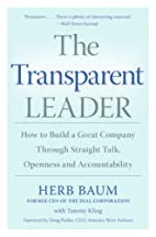 The Transparent Leader: How to Build a Great…