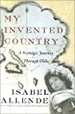 Allende, Isabel: My Invented Country Intl: A Nostalgic Journey Through Chile