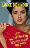 Dickinson, Janice: No Lifeguard on Duty: The Accidental Life of the World's First Supermodel