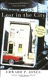 Jones, Edward P.: Lost in the City