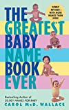 Wallace, Carol McD: The Greatest Baby Name Book Ever