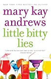 Andrews, Mary Kay: Little Bitty Lies: A Novel