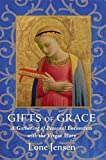 Jensen, Lone: Gifts of Grace: A Gathering of Personal Encounters With the Virgin Mary