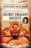 Mah, Adeline Yen: Chinese Cinderella and the Secret Dragon Society