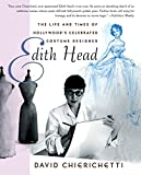 Chierichetti, David: Edith Head: The Life and Times of Hollywood's Celebrated Costume Designer