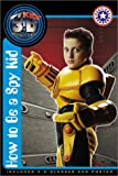 Egan, Kate: How to Be a Spy Kid (Spy Kids 3-D / Festival Readers)