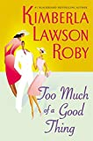Roby, Kimberla Lawson: Too Much of a Good Thing (Roby, Kimberla Lawson)