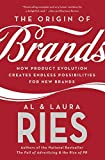 Ries, Al: The Origin of Brands: How Product Evolution Creates Endless Possibilities for New Brands