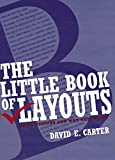 Carter, David E.: The Little Book of Layouts: Good Designs and Why They Work