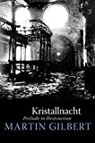 Gilbert, Martin: Kristallnacht: Prelude to Destruction